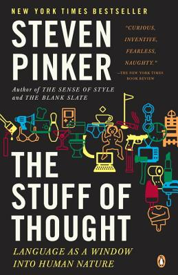 The Stuff of Thought: Language as a Window Into Human Nature - Pinker, Steven