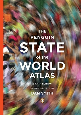 The Penguin State of the World Atlas: Eighth Edition - Smith, Dan