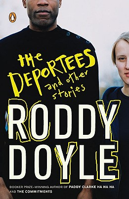 The Deportees: And Other Stories - Doyle, Roddy