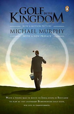 Golf in the Kingdom - Murphy, Michael