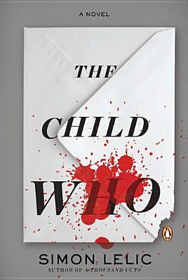 The Child Who - Lelic, Simon