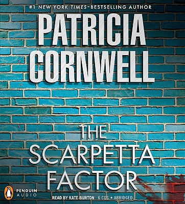 The Scarpetta Factor - Cornwell, Patricia, and Burton, Kate (Read by)