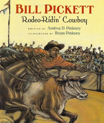 Bill Pickett: Rodeo-Ridin' Cowboy - Pinkney, Andrea Davis