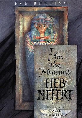 I Am the Mummy Heb-Nefert - Bunting, Eve