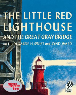 The Little Red Lighthouse and the Great Gray Bridge - Swift, Hildegarde H, and Ward, Lynd