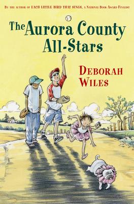 The Aurora County All-Stars - Wiles, Deborah