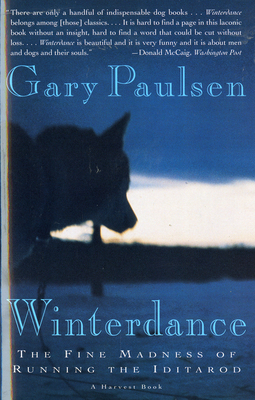 Winterdance: The Fine Madness of Running the Iditarod - Paulsen, Gary
