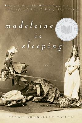 Madeleine Is Sleeping - Bynum, Sarah Shun-Lien