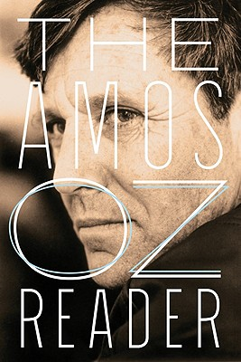 The Amos Oz Reader - Oz, Amos, Mr., and Ben Dov, Nitza, Professor (Editor), and De Lange, Nicholas (Translated by)