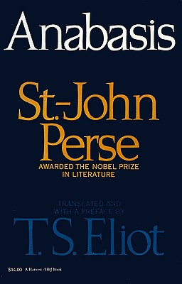 Anabasis - Perse, St John, and Eliot, T S, Professor (Preface by), and Larbaud, V (Adapted by)