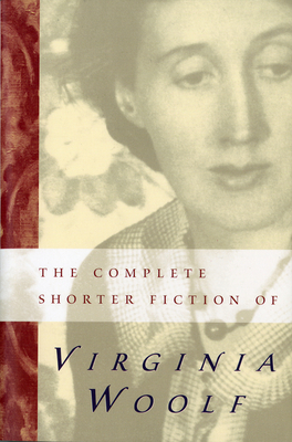 The Complete Shorter Fiction of Virginia Woolf: Second Edition - Woolf, Virginia, and Dick, Susan (Editor)