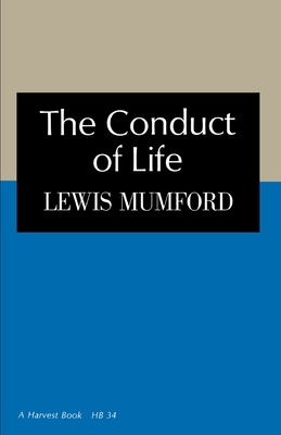 The Conduct of Life - Mumford, Lewis, Professor (Preface by)