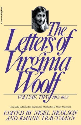The Letters of Virginia Woolf: Volume II: 1912-1922 - Woolf, Virginia, and Nicolson, Nigel (Editor), and Trautmann, Joanne (Editor)