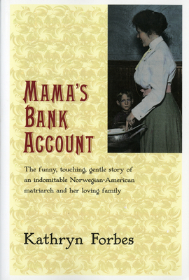 Mama's Bank Account - Forbes, Kathryn, and McLean, Kathryn Nandersonn