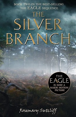 The Silver Branch - Sutcliff, Rosemary