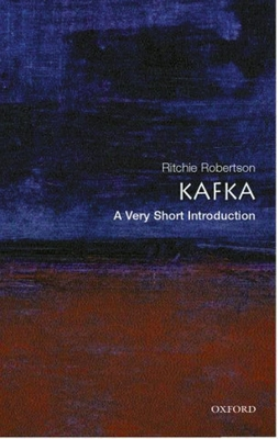 Kafka: A Very Short Introduction - Robertson, Ritchie