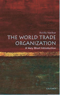 The World Trade Organization: A Very Short Introduction - Narlikar, Amrita