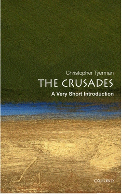 The Crusades: A Very Short Introduction - Tyerman, Christopher