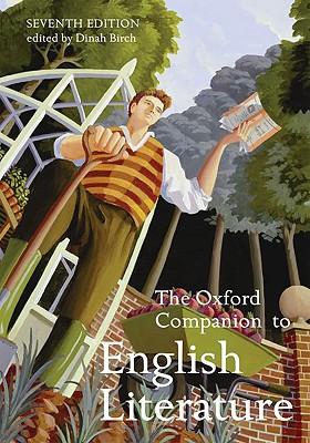 The Oxford Companion to English Literature - Birch, Dinah, Professor (Editor), and Drabble, Margaret (Editor)