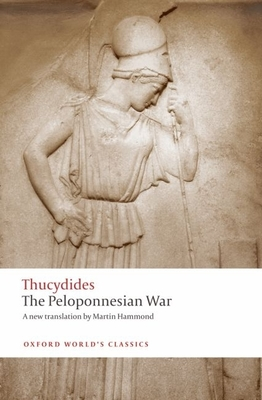 The Peloponnesian War - Thucydides, and Rhodes, P J, Professor, and Hammond, Martin (Translated by)