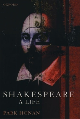 Shakespeare: A Life - Honan, Park (Introduction by)
