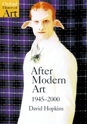 After Modern Art, 1945-2000 - Hopkins, David