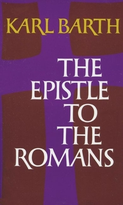 The Epistle to the Romans - Barth, Karl, and Hoskyns, Edwyn C (Translated by)