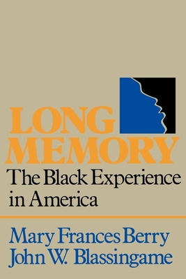 Long Memory: The Black Experience in America - Berry, Mary Frances, and Blassingame, John W