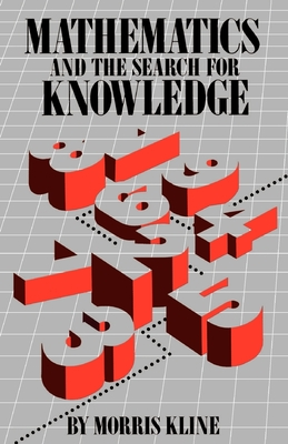 Mathematics and the Search for Knowledge - Kline, Morris