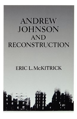 Andrew Johnson & Reconstruction - McKitrick, Eric