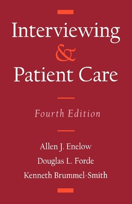Interviewing and Patient Care - Enelow, Allen J, and Forde, Douglas L, and Brummel-Smith, Kenneth