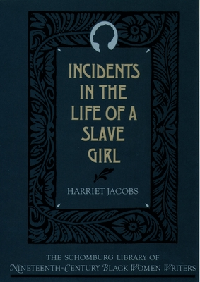 The Incidents in the Life of a Slave Girl - Jacobs, Harriet Ann, and Smith, Valerie, Professor (Introduction by)