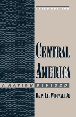 Central America: A Nation Divided - Woodward, Ralph Lee
