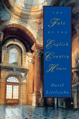 The Fate of the English Country House - Littlejohn, David, and Littlejohn, Sheila (Photographer)