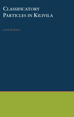 Classificatory Particles in Kilivila - Senft, Gunter