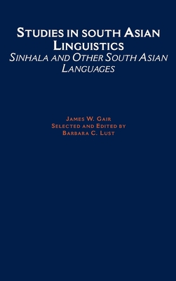 Studies in South Asian Linguistics: Sinhala and Other South Asian Languages - Gair, James W, and Lust, Barbara C (Selected by)