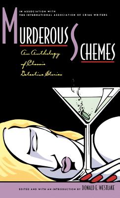 Murderous Schemes: An Anthology of Classic Detective Stories - Westlake, Donald E (Editor), and Davis, J Madison (Editor)