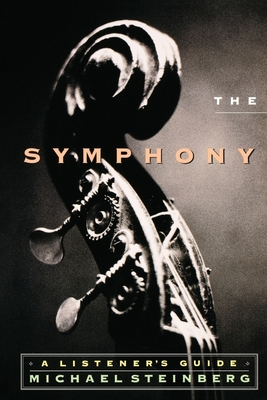 Symphony: A Listener's Guide - Steinberg, Michael