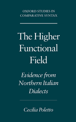 The Higher Functional Field: Evidence from Northern Italian Dialects - Poletto, Cecilia