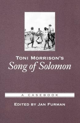 Toni Morrison's Song of Solomon: A Casebook - Furman, Jan (Editor)