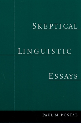 Skeptical Linguistic Essays - Postal, Paul Martin