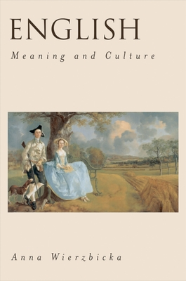 English: Meaning and Culture - Wierzbicka, Anna