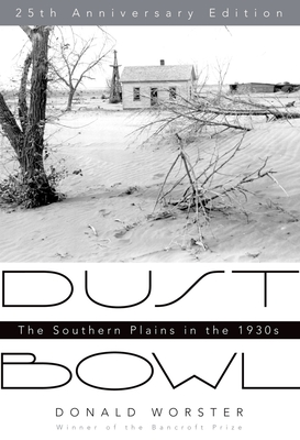 Dust Bowl: The Southern Plains in the 1930s - Worster, Donald