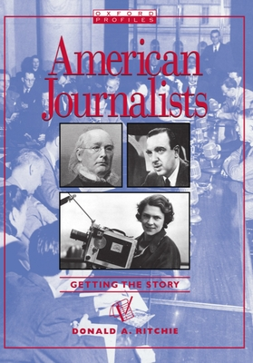 American Journalist: Getting the Story - Ritchie, Donald A