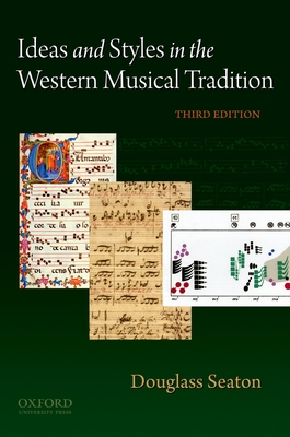 Ideas and Styles in the Western Musical Tradition - Seaton, Douglass