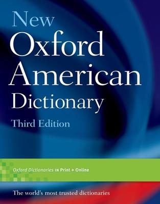 New Oxford American Dictionary - Stevenson, Angus (Editor), and Lindberg, Christine A (Editor)
