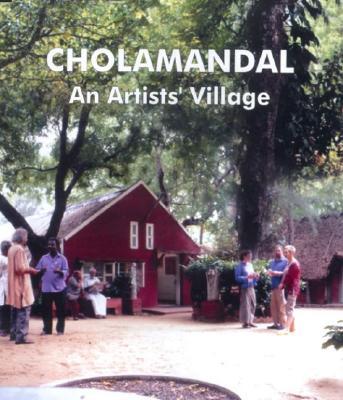Cholamandal: An Artists' Village - James, Josef (Editor)