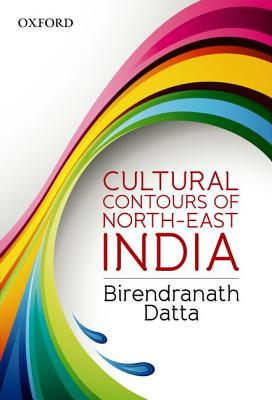 Cultural Contours of North-East India - Datta, Birendranath