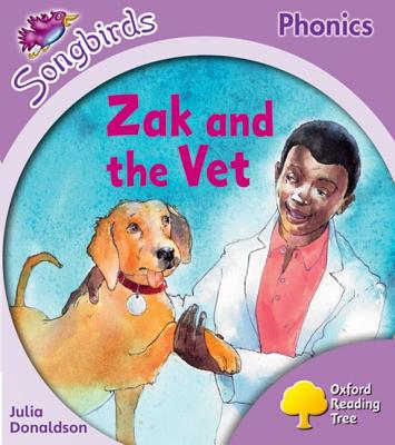 Oxford Reading Tree: Stage 1+: Songbirds: Zak and the Vet - Donaldson, Julia, and Kirtley, Clare