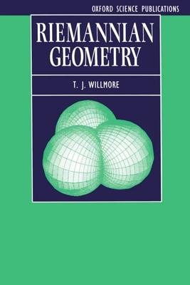 Riemannian Geometry - Willmore, T J